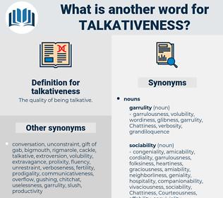 talkativeness, synonym talkativeness, another word for talkativeness, words like talkativeness, thesaurus talkativeness