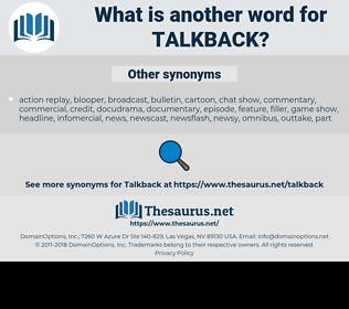 talkback, synonym talkback, another word for talkback, words like talkback, thesaurus talkback
