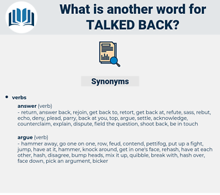 talked back, synonym talked back, another word for talked back, words like talked back, thesaurus talked back