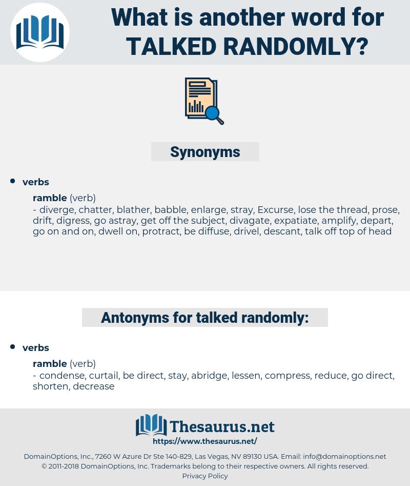 talked randomly, synonym talked randomly, another word for talked randomly, words like talked randomly, thesaurus talked randomly