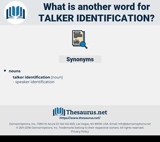 talker identification, synonym talker identification, another word for talker identification, words like talker identification, thesaurus talker identification