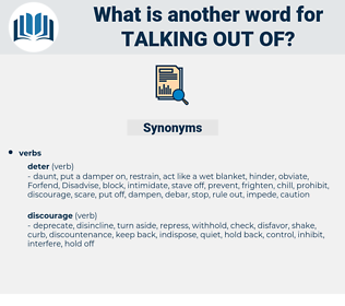talking out of, synonym talking out of, another word for talking out of, words like talking out of, thesaurus talking out of