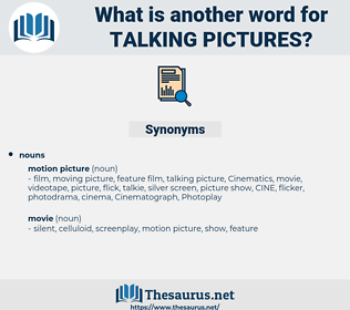 talking pictures, synonym talking pictures, another word for talking pictures, words like talking pictures, thesaurus talking pictures