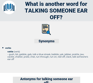 talking someone ear off, synonym talking someone ear off, another word for talking someone ear off, words like talking someone ear off, thesaurus talking someone ear off
