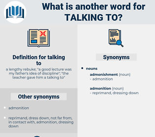 talking to, synonym talking to, another word for talking to, words like talking to, thesaurus talking to