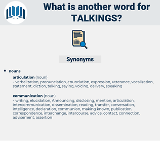 talkings, synonym talkings, another word for talkings, words like talkings, thesaurus talkings