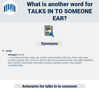 talks in to someone ear, synonym talks in to someone ear, another word for talks in to someone ear, words like talks in to someone ear, thesaurus talks in to someone ear