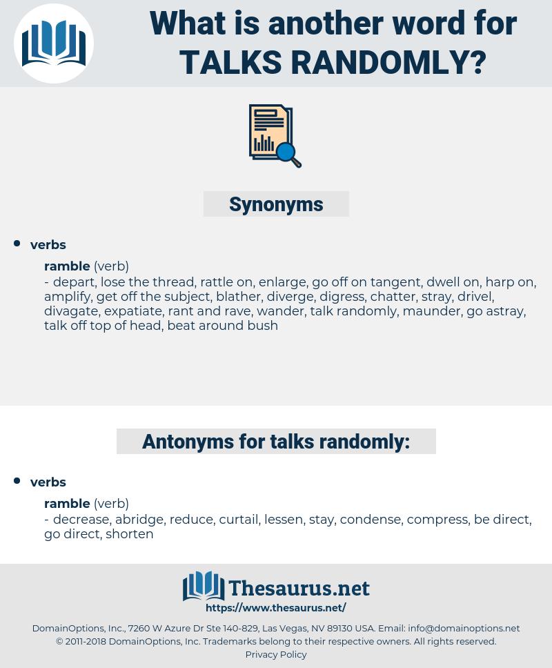 talks randomly, synonym talks randomly, another word for talks randomly, words like talks randomly, thesaurus talks randomly