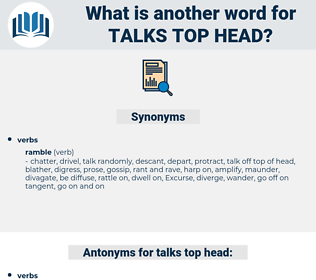 talks top head, synonym talks top head, another word for talks top head, words like talks top head, thesaurus talks top head