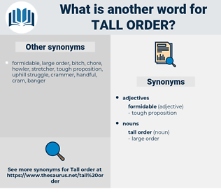 tall order, synonym tall order, another word for tall order, words like tall order, thesaurus tall order