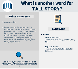 tall story, synonym tall story, another word for tall story, words like tall story, thesaurus tall story