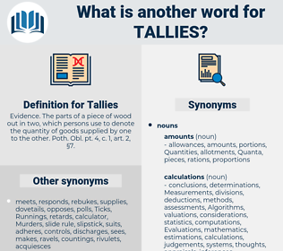 Tallies, synonym Tallies, another word for Tallies, words like Tallies, thesaurus Tallies
