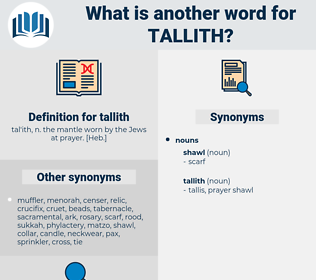 tallith, synonym tallith, another word for tallith, words like tallith, thesaurus tallith