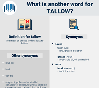 tallow, synonym tallow, another word for tallow, words like tallow, thesaurus tallow