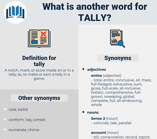 tally, synonym tally, another word for tally, words like tally, thesaurus tally
