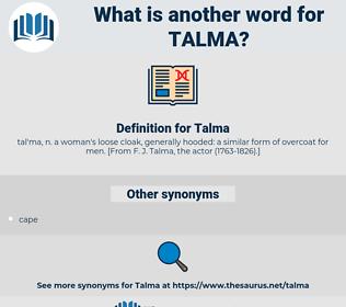 Talma, synonym Talma, another word for Talma, words like Talma, thesaurus Talma