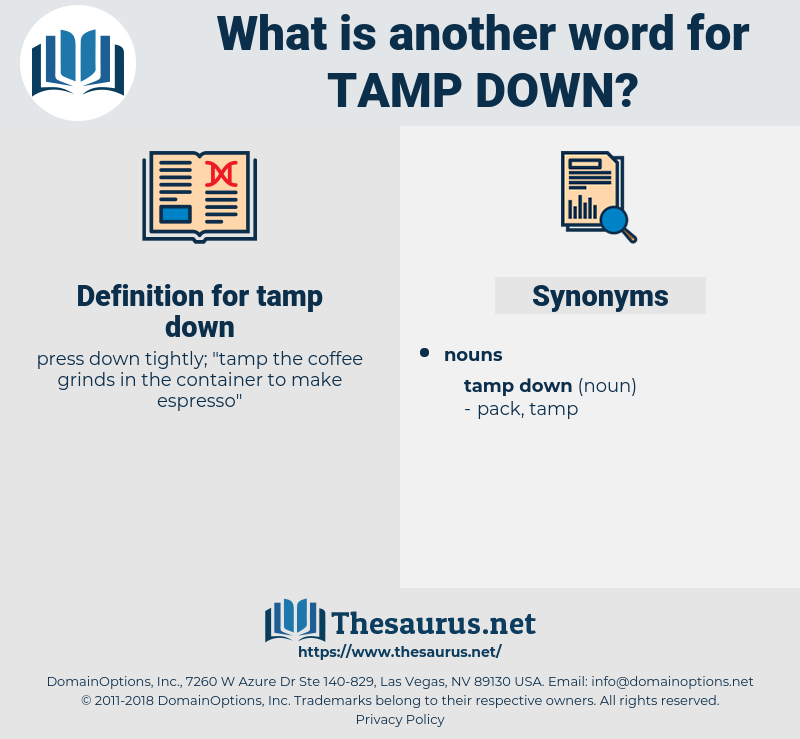 tamp down, synonym tamp down, another word for tamp down, words like tamp down, thesaurus tamp down