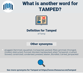 Tamped, synonym Tamped, another word for Tamped, words like Tamped, thesaurus Tamped