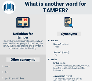 tamper, synonym tamper, another word for tamper, words like tamper, thesaurus tamper