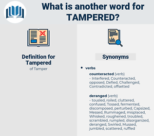 Tampered, synonym Tampered, another word for Tampered, words like Tampered, thesaurus Tampered