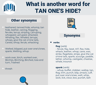 tan one's hide, synonym tan one's hide, another word for tan one's hide, words like tan one's hide, thesaurus tan one's hide