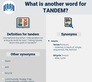 tandem, synonym tandem, another word for tandem, words like tandem, thesaurus tandem