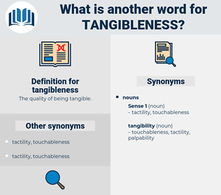 tangibleness, synonym tangibleness, another word for tangibleness, words like tangibleness, thesaurus tangibleness
