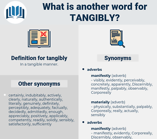 tangibly, synonym tangibly, another word for tangibly, words like tangibly, thesaurus tangibly