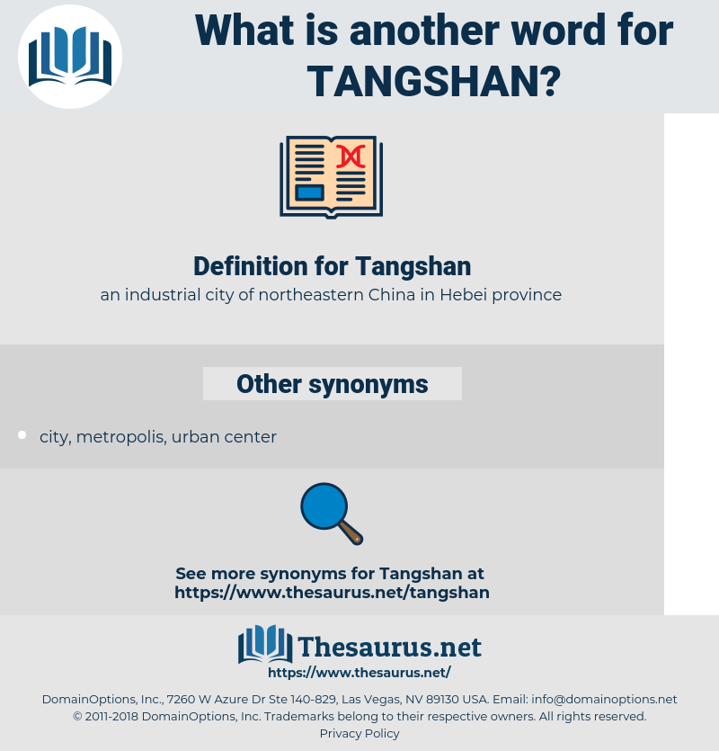 Tangshan, synonym Tangshan, another word for Tangshan, words like Tangshan, thesaurus Tangshan