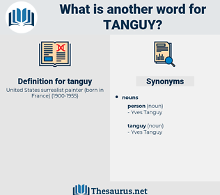 tanguy, synonym tanguy, another word for tanguy, words like tanguy, thesaurus tanguy