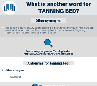 tanning bed, synonym tanning bed, another word for tanning bed, words like tanning bed, thesaurus tanning bed