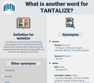 tantalize, synonym tantalize, another word for tantalize, words like tantalize, thesaurus tantalize