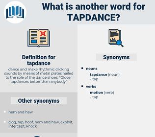 tapdance, synonym tapdance, another word for tapdance, words like tapdance, thesaurus tapdance