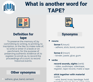 tape, synonym tape, another word for tape, words like tape, thesaurus tape