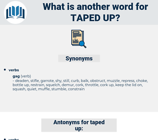 taped up, synonym taped up, another word for taped up, words like taped up, thesaurus taped up