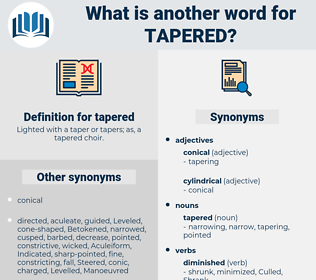 tapered, synonym tapered, another word for tapered, words like tapered, thesaurus tapered