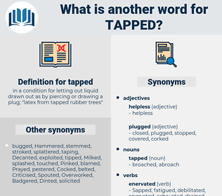 tapped, synonym tapped, another word for tapped, words like tapped, thesaurus tapped