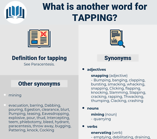 tapping, synonym tapping, another word for tapping, words like tapping, thesaurus tapping
