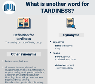 tardiness, synonym tardiness, another word for tardiness, words like tardiness, thesaurus tardiness