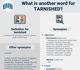 tarnished, synonym tarnished, another word for tarnished, words like tarnished, thesaurus tarnished
