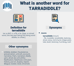 tarradiddle, synonym tarradiddle, another word for tarradiddle, words like tarradiddle, thesaurus tarradiddle