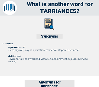 tarriances, synonym tarriances, another word for tarriances, words like tarriances, thesaurus tarriances