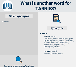 tarries, synonym tarries, another word for tarries, words like tarries, thesaurus tarries