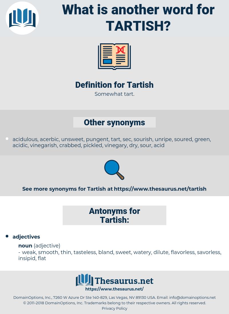 Tartish, synonym Tartish, another word for Tartish, words like Tartish, thesaurus Tartish