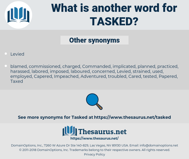Tasked, synonym Tasked, another word for Tasked, words like Tasked, thesaurus Tasked