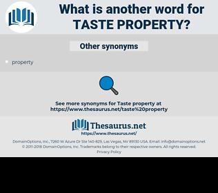 taste property, synonym taste property, another word for taste property, words like taste property, thesaurus taste property