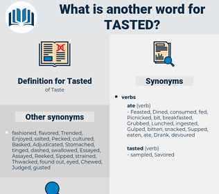 Tasted, synonym Tasted, another word for Tasted, words like Tasted, thesaurus Tasted