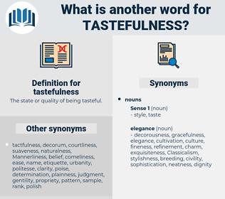 tastefulness, synonym tastefulness, another word for tastefulness, words like tastefulness, thesaurus tastefulness