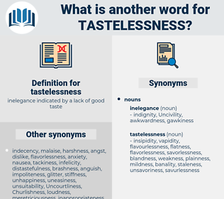 tastelessness, synonym tastelessness, another word for tastelessness, words like tastelessness, thesaurus tastelessness
