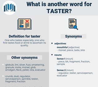 taster, synonym taster, another word for taster, words like taster, thesaurus taster
